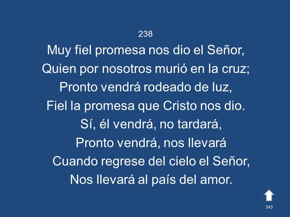 Muy fiel promesa nos dio el Señor,