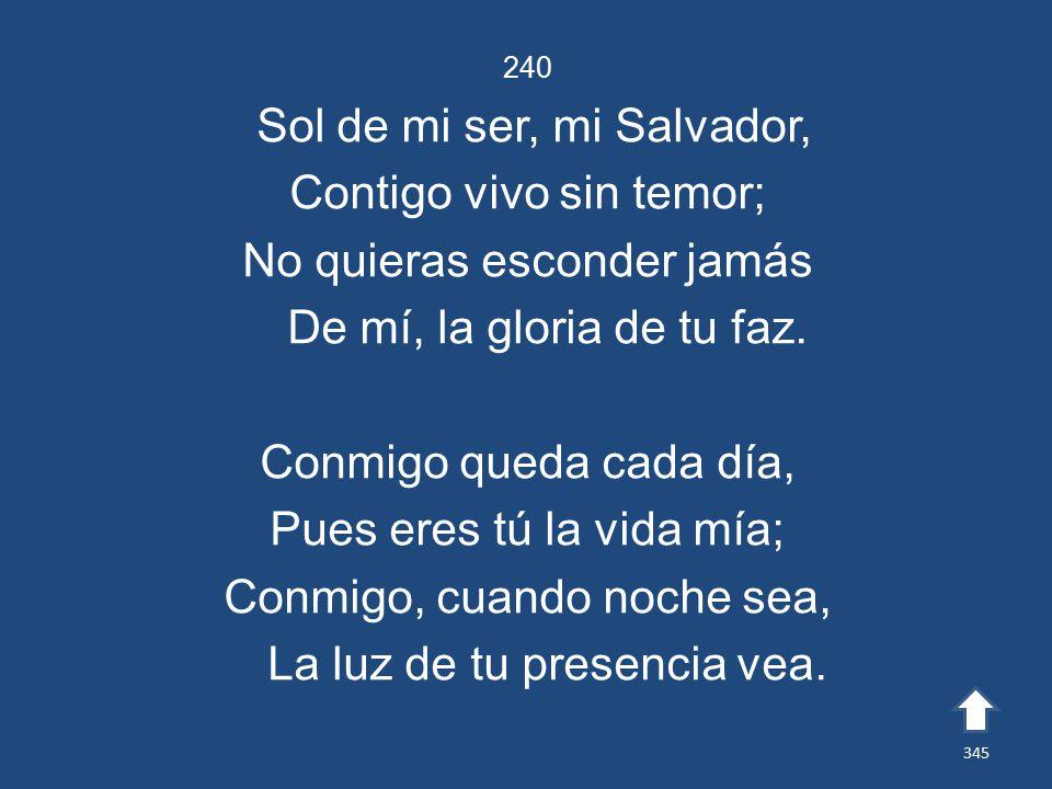 Sol de mi ser, mi Salvador, Contigo vivo sin temor;