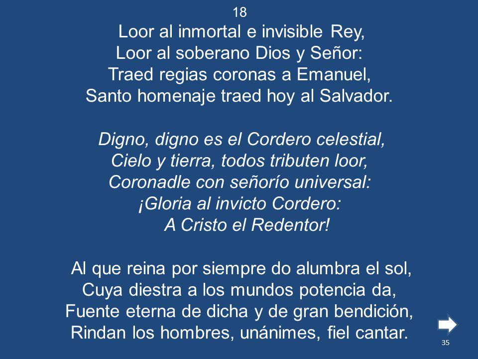 Loor al inmortal e invisible Rey, Loor al soberano Dios y Señor: