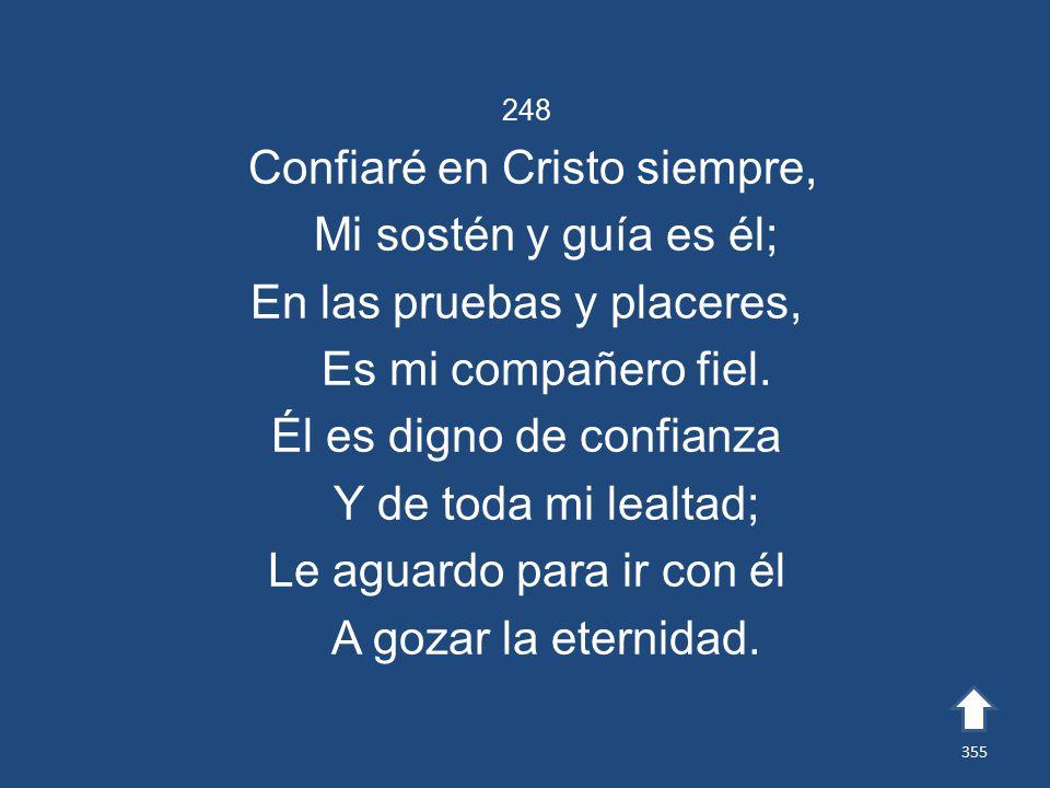 Confiaré en Cristo siempre, Mi sostén y guía es él;