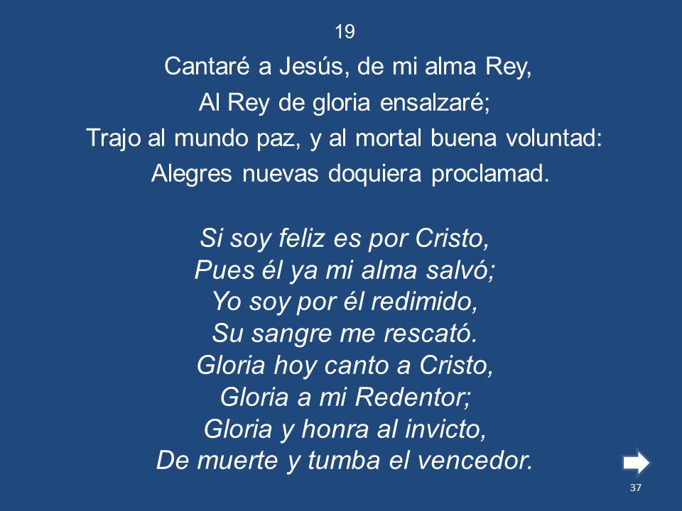 Cantaré a Jesús, de mi alma Rey,