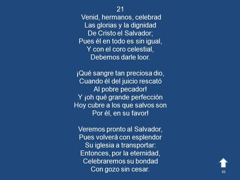 Venid, hermanos, celebrad Las glorias y la dignidad