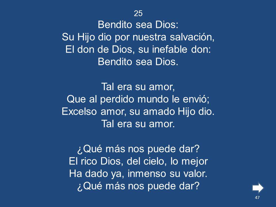 Su Hijo dio por nuestra salvación, El don de Dios, su inefable don: