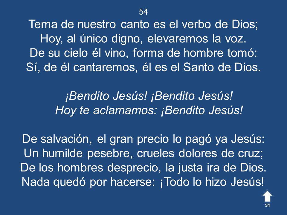 Tema de nuestro canto es el verbo de Dios;