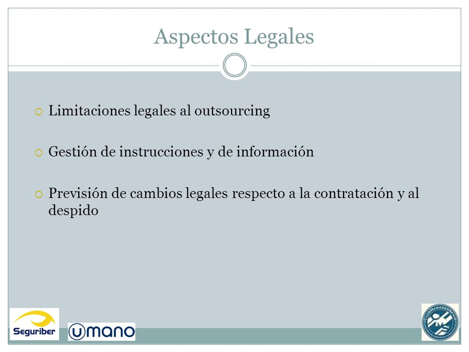 Aspectos Legales Limitaciones legales al outsourcing