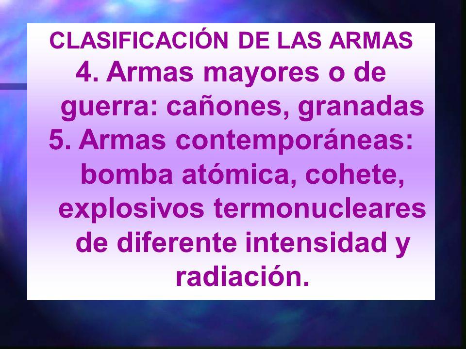 4. Armas mayores o de guerra: cañones, granadas