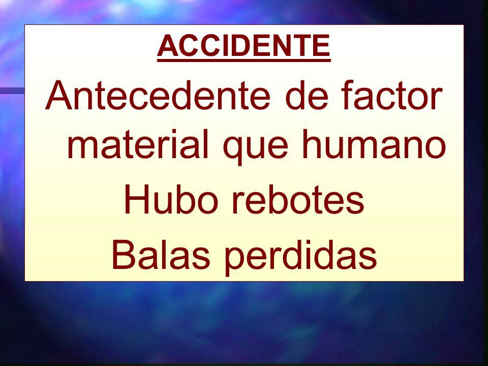 Antecedente de factor material que humano