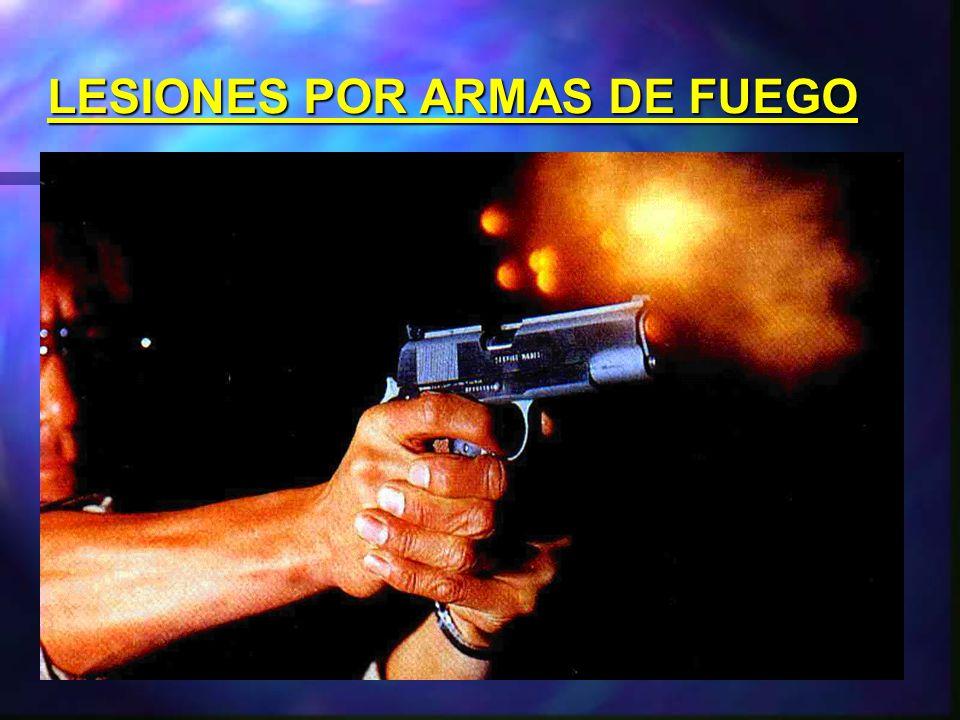 LESIONES POR ARMAS DE FUEGO