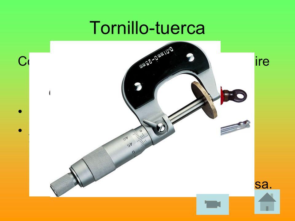 Tornillo-tuercaConsiste en girar el tornillo y evitar que gire la tuerca. De este modo la tuerca se desplaza longitudinalmente.