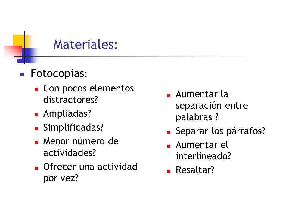 Materiales: Fotocopias: Con pocos elementos distractores Ampliadas