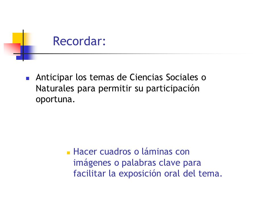 Recordar: Anticipar los temas de Ciencias Sociales o Naturales para permitir su participación oportuna.