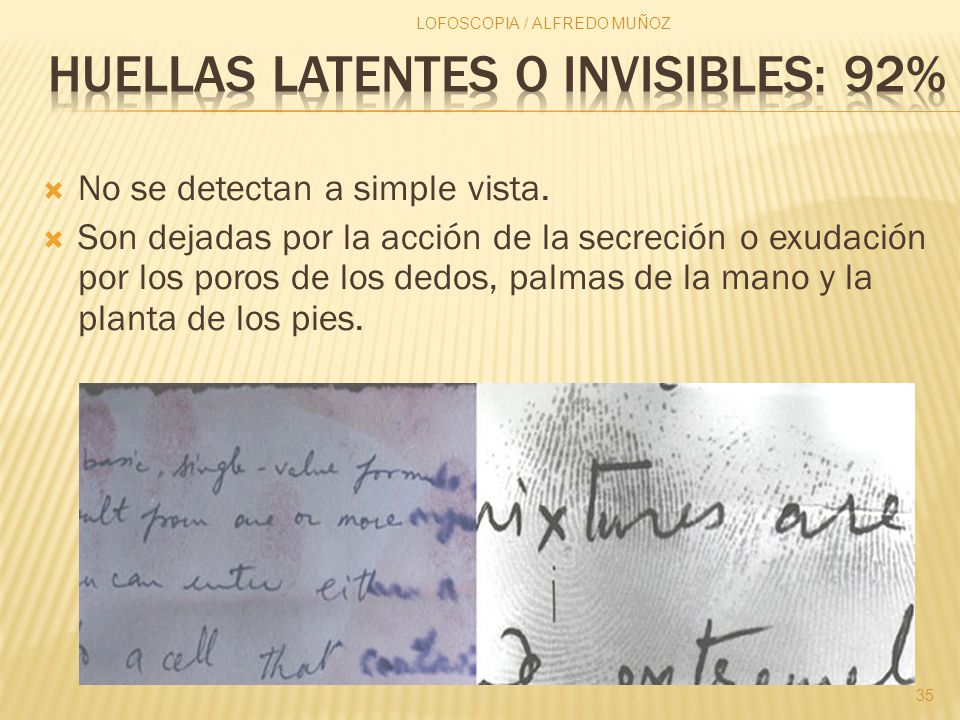 Huellas latentes o Invisibles: 92%