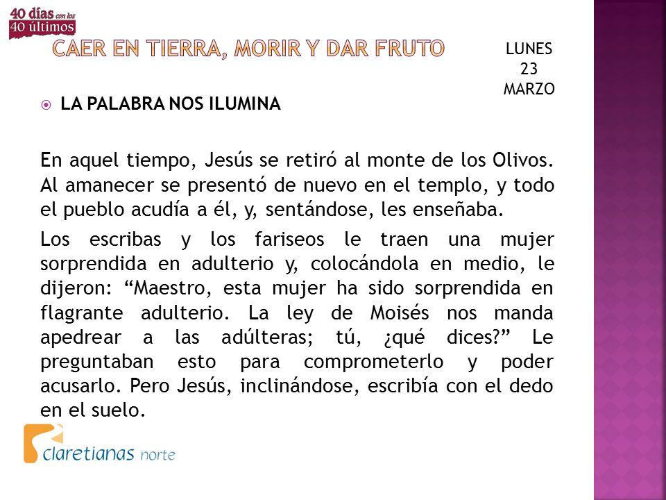 CAER EN TIERRA, MORIR Y DAR FRUTO