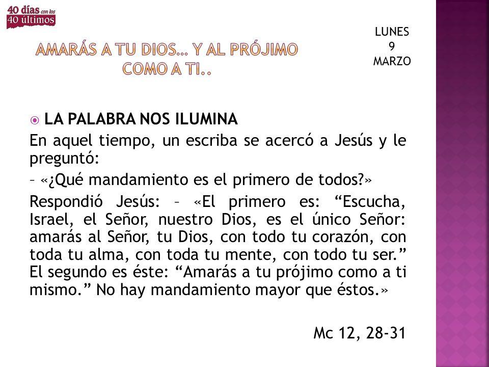 Amarás a tu DIOS… Y AL PRÓJIMO COMO A TI..