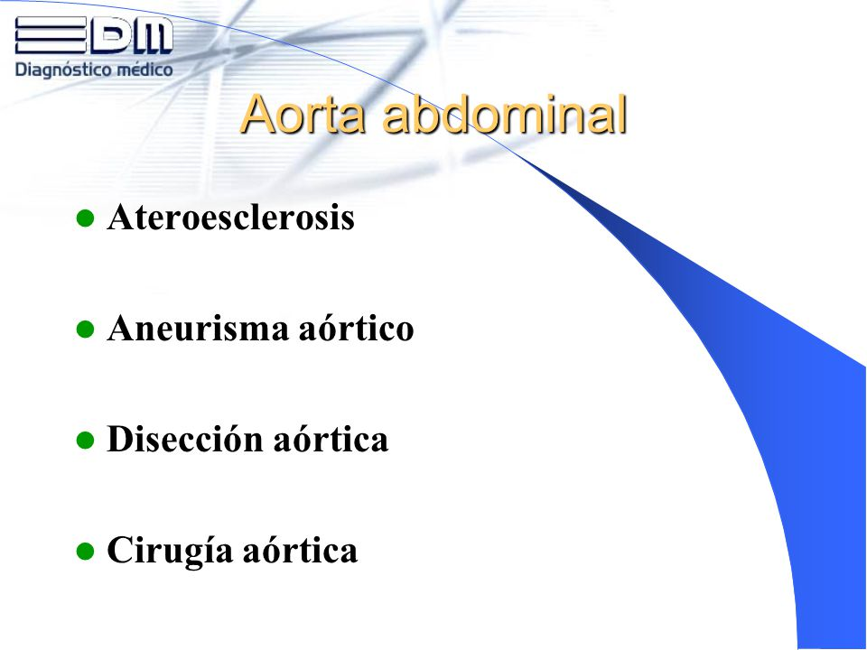 Aorta abdominal Ateroesclerosis Aneurisma aórtico Disección aórtica