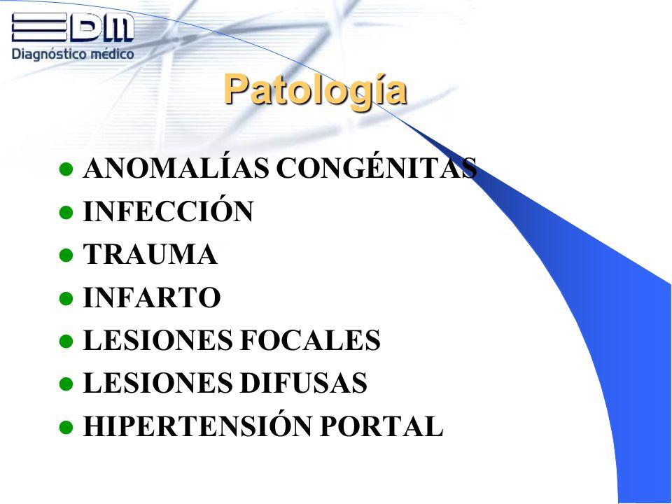 Patología ANOMALÍAS CONGÉNITAS INFECCIÓN TRAUMA INFARTO
