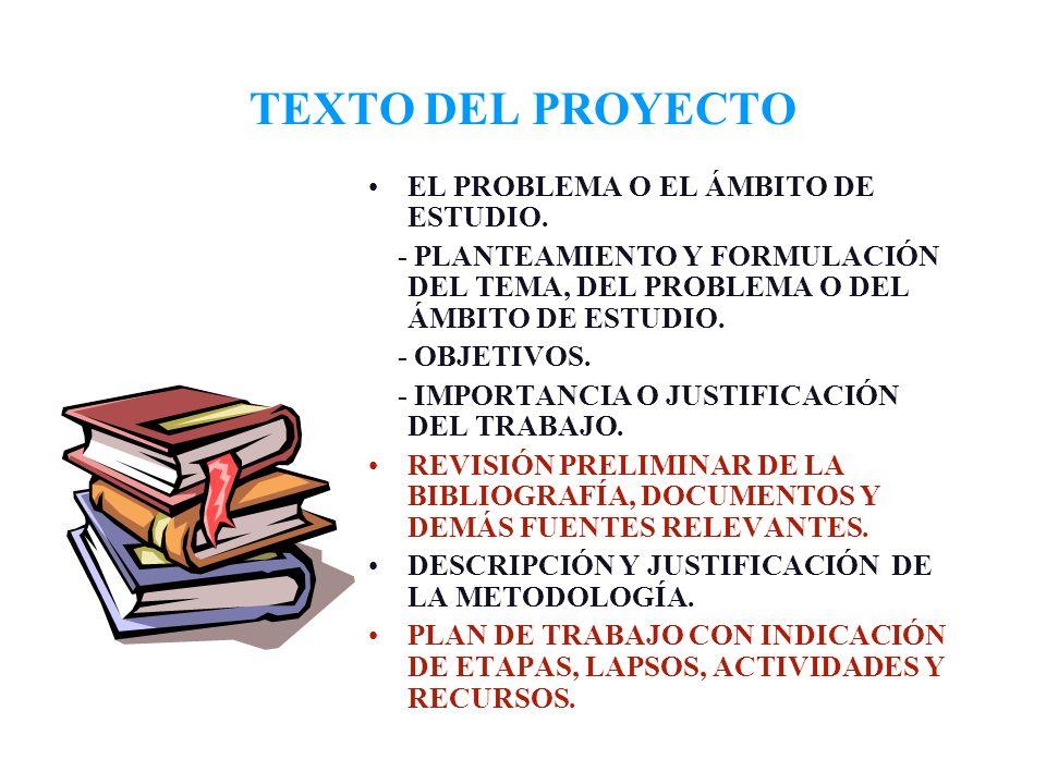 TEXTO DEL PROYECTO EL PROBLEMA O EL ÁMBITO DE ESTUDIO.