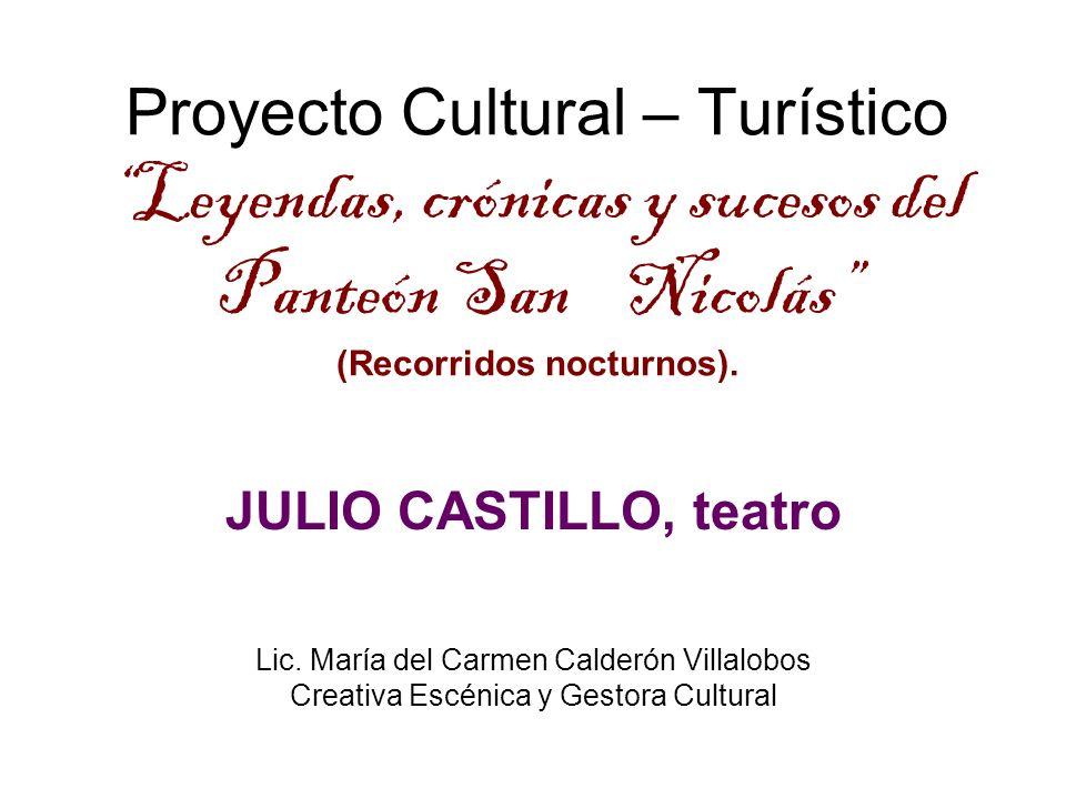Proyecto Cultural – Turístico Leyendas, crónicas y sucesos del Panteón San Nicolás (Recorridos nocturnos).
