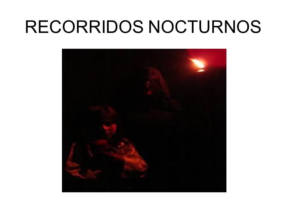 RECORRIDOS NOCTURNOS