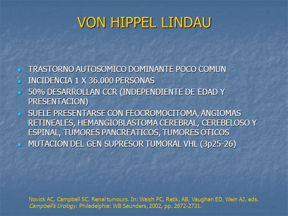 VON HIPPEL LINDAU TRASTORNO AUTOSOMICO DOMINANTE POCO COMUN