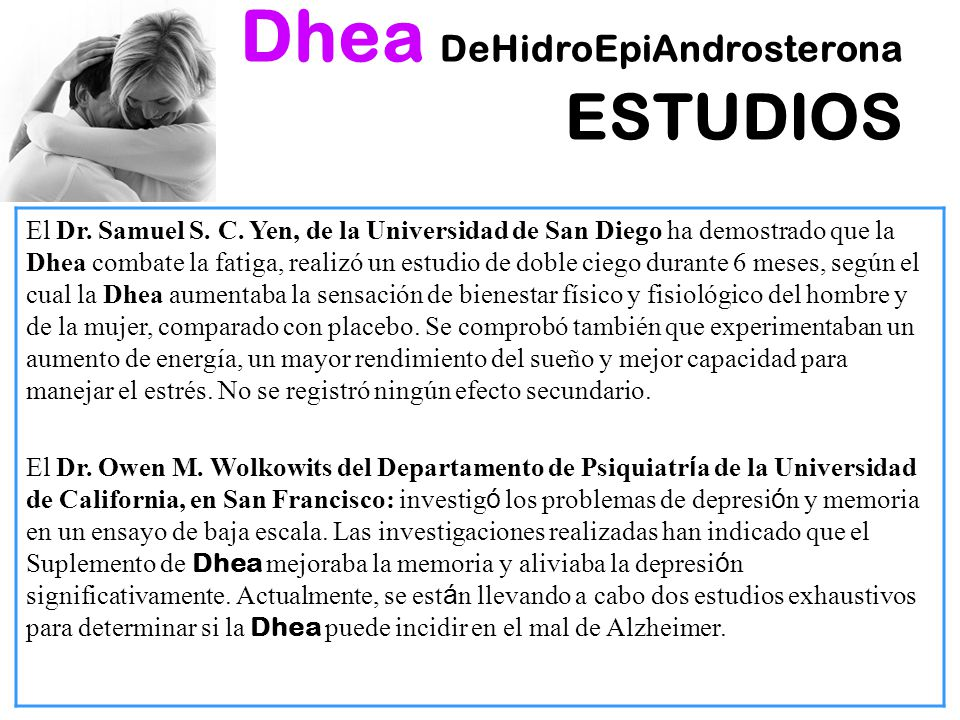 Dhea DeHidroEpiAndrosterona ESTUDIOS