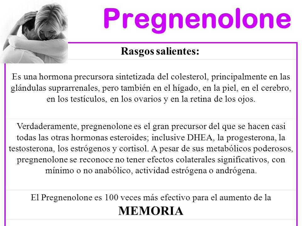 Pregnenolone Rasgos salientes: