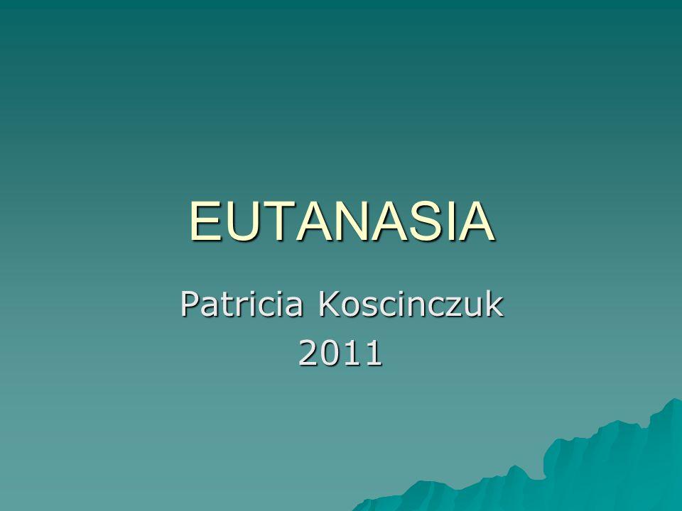 EUTANASIA Patricia Koscinczuk 2011