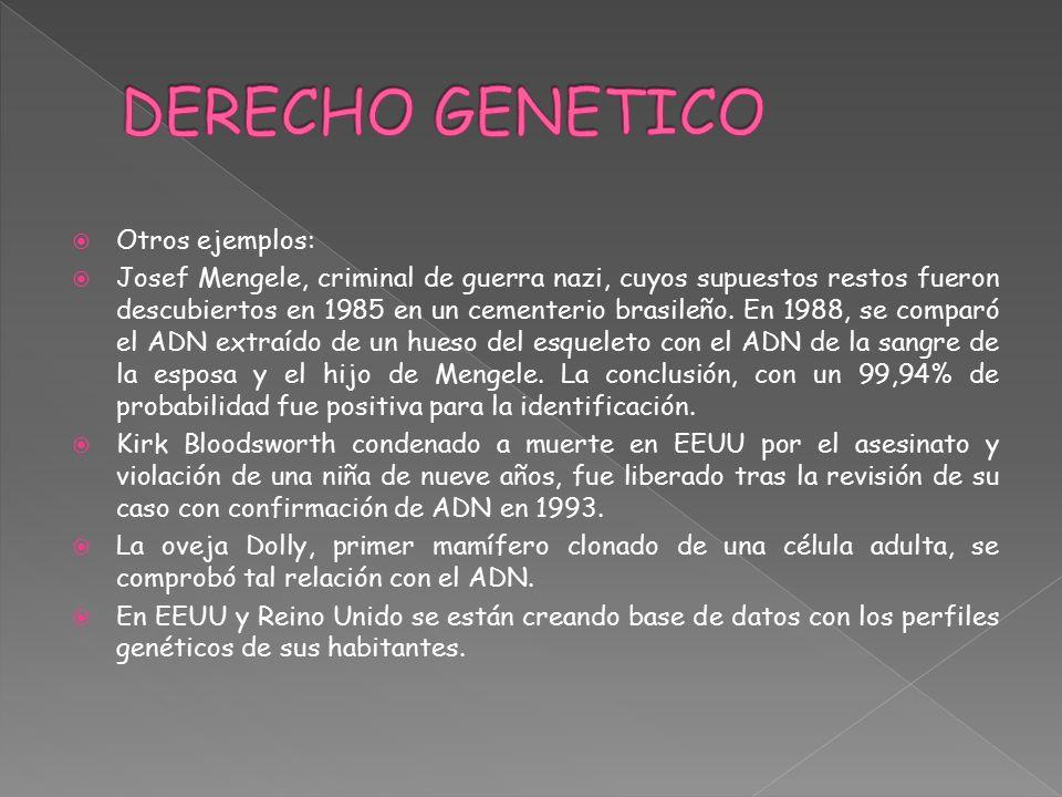 DERECHO GENETICO Otros ejemplos: