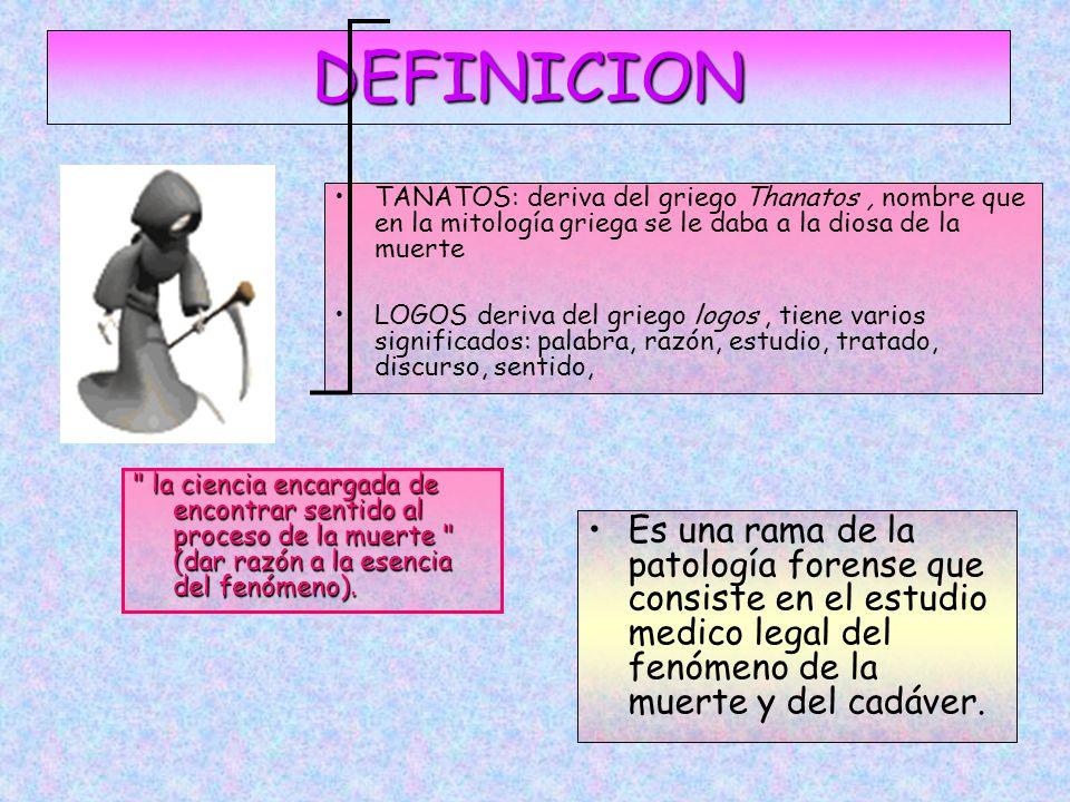 DEFINICION TANATOS: deriva del griego Thanatos , nombre que en la mitología griega se le daba a la diosa de la muerte.