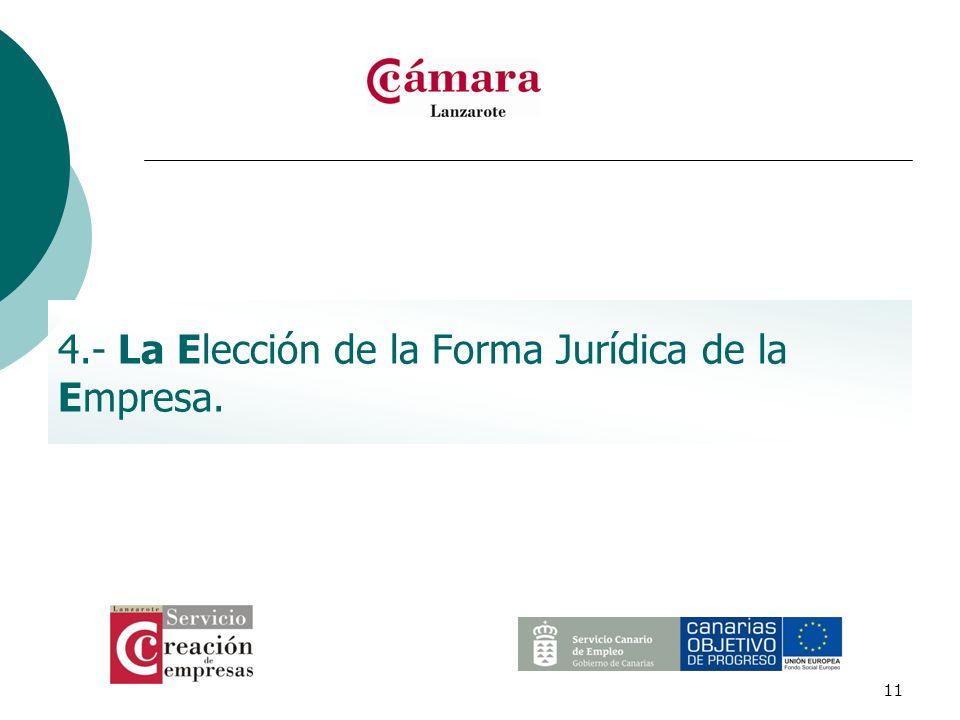 4.- La Elección de la Forma Jurídica de la Empresa.