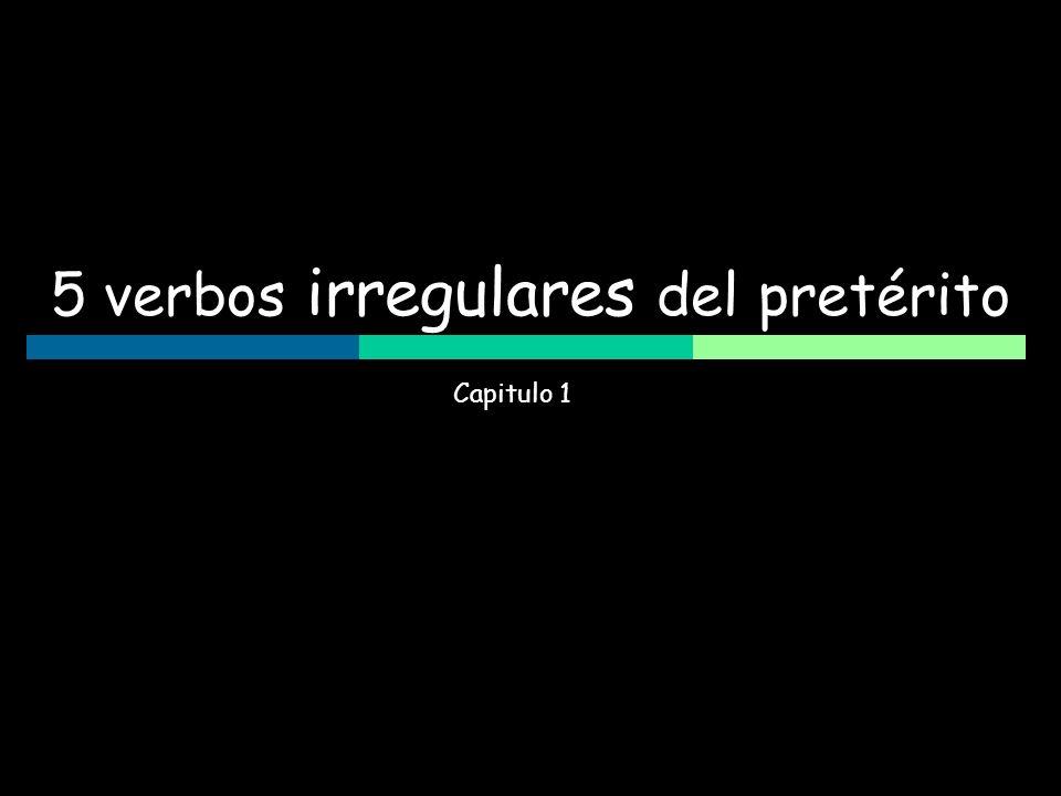 5 verbos irregulares del pretérito