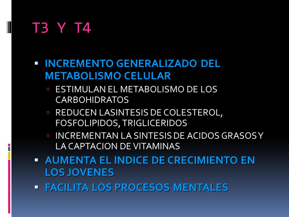 T3 Y T4 INCREMENTO GENERALIZADO DEL METABOLISMO CELULAR