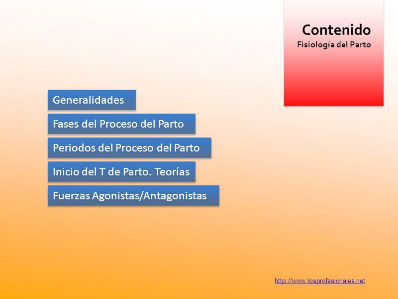 Contenido Generalidades Fases del Proceso del Parto
