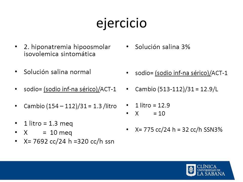ejercicio 2. hiponatremia hipoosmolar isovolemica sintomática