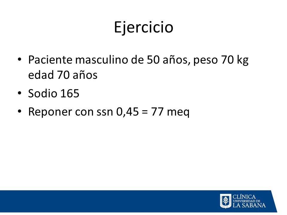 Ejercicio Paciente masculino de 50 años, peso 70 kg edad 70 años