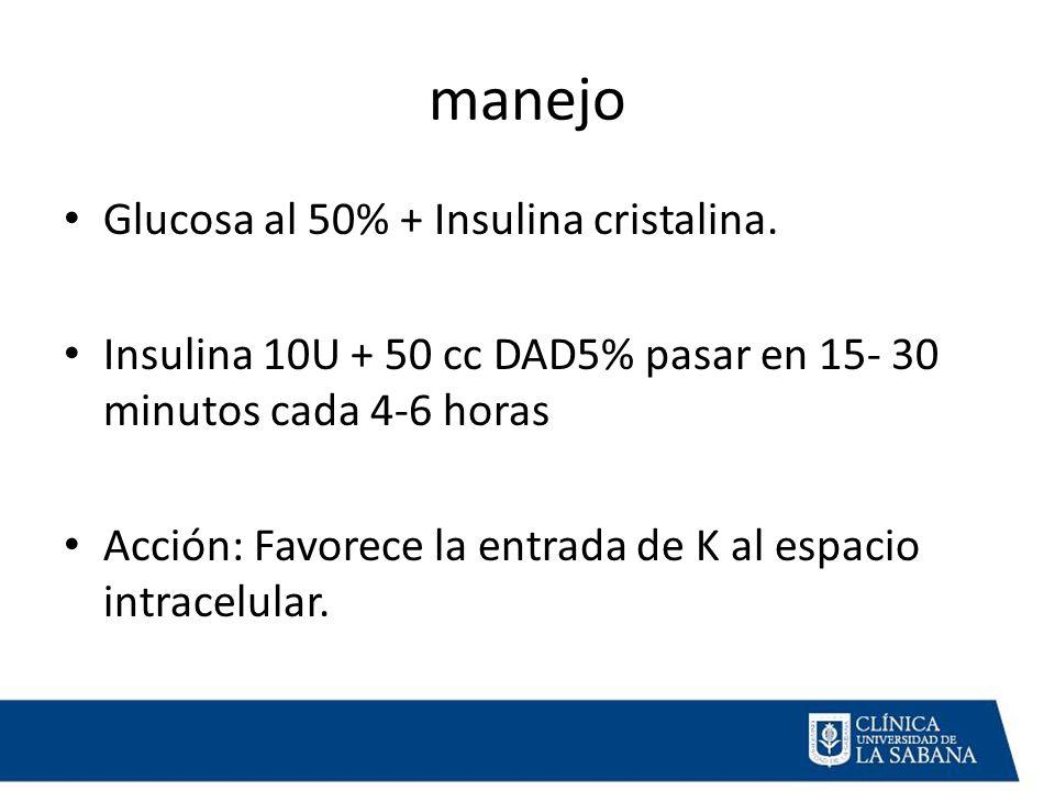 manejo Glucosa al 50% + Insulina cristalina.