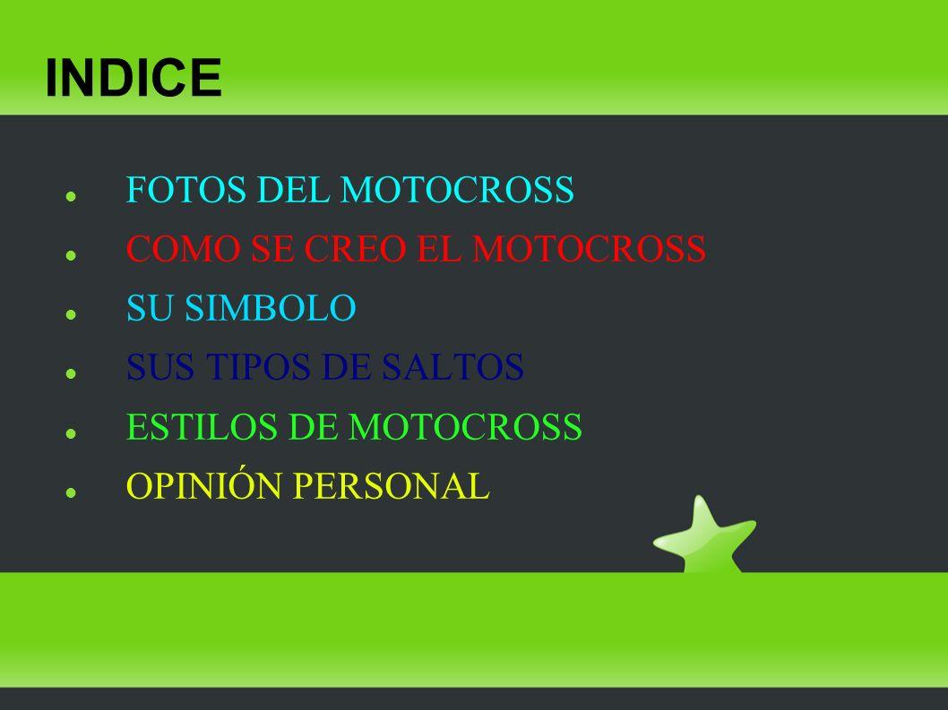 INDICE FOTOS DEL MOTOCROSS COMO SE CREO EL MOTOCROSS SU SIMBOLO