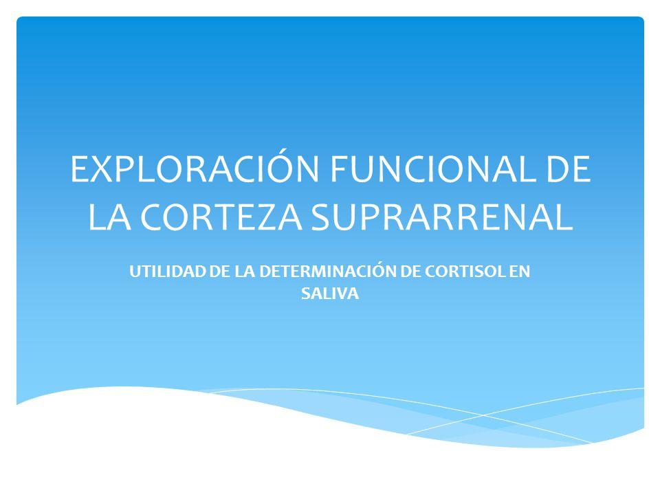 EXPLORACIÓN FUNCIONAL DE LA CORTEZA SUPRARRENAL
