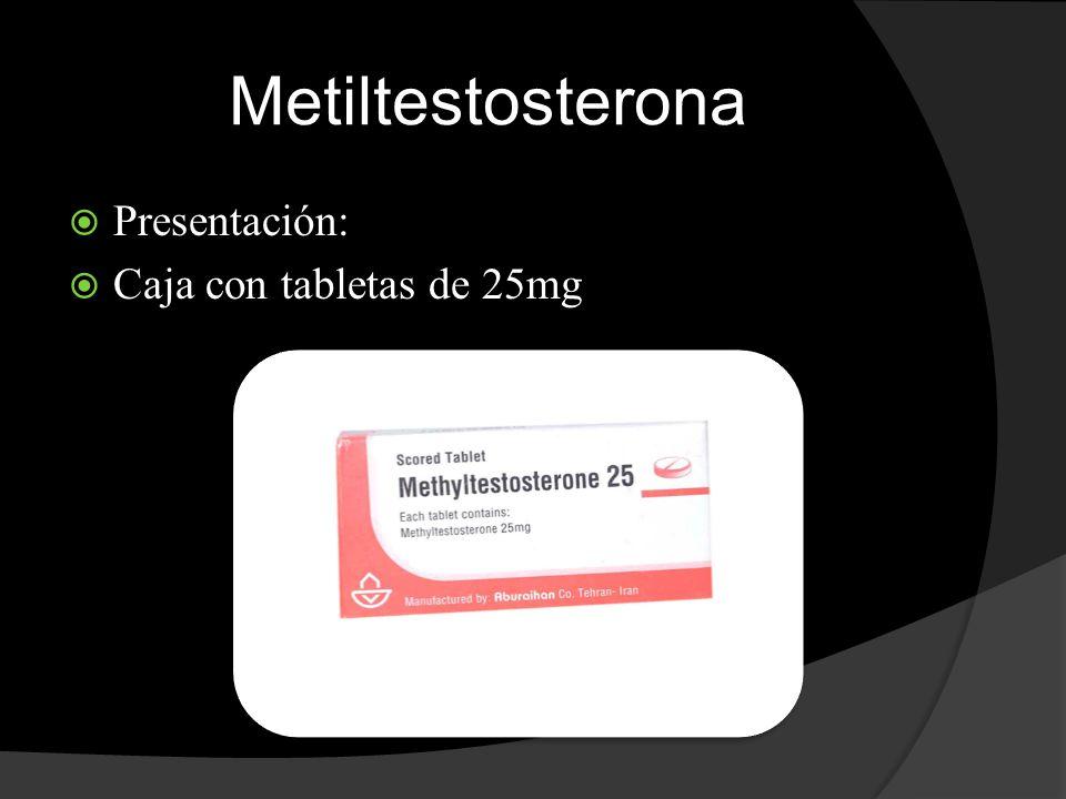 Metiltestosterona Presentación: Caja con tabletas de 25mg