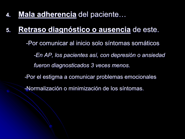 Mala adherencia del paciente… Retraso diagnóstico o ausencia de este.