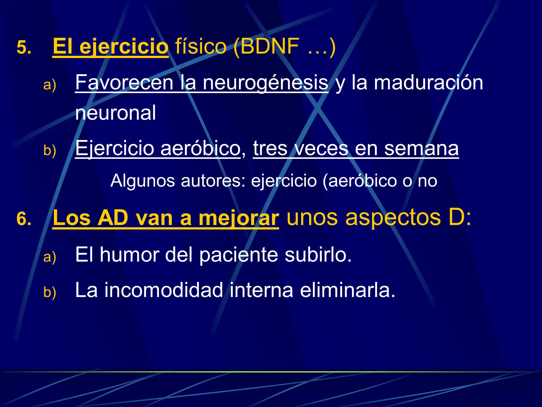 El ejercicio físico (BDNF …)