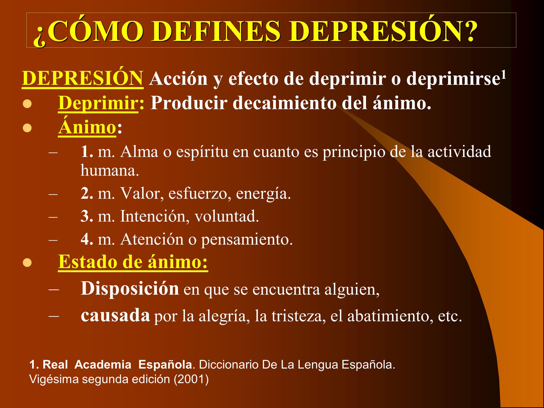 ¿CÓMO DEFINES DEPRESIÓN