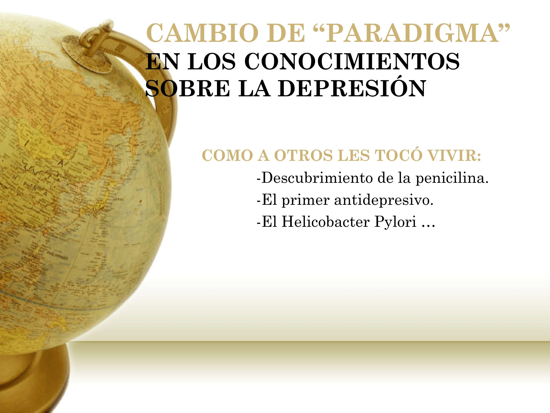 CAMBIO DE PARADIGMA EN LOS CONOCIMIENTOS SOBRE LA DEPRESIÓN