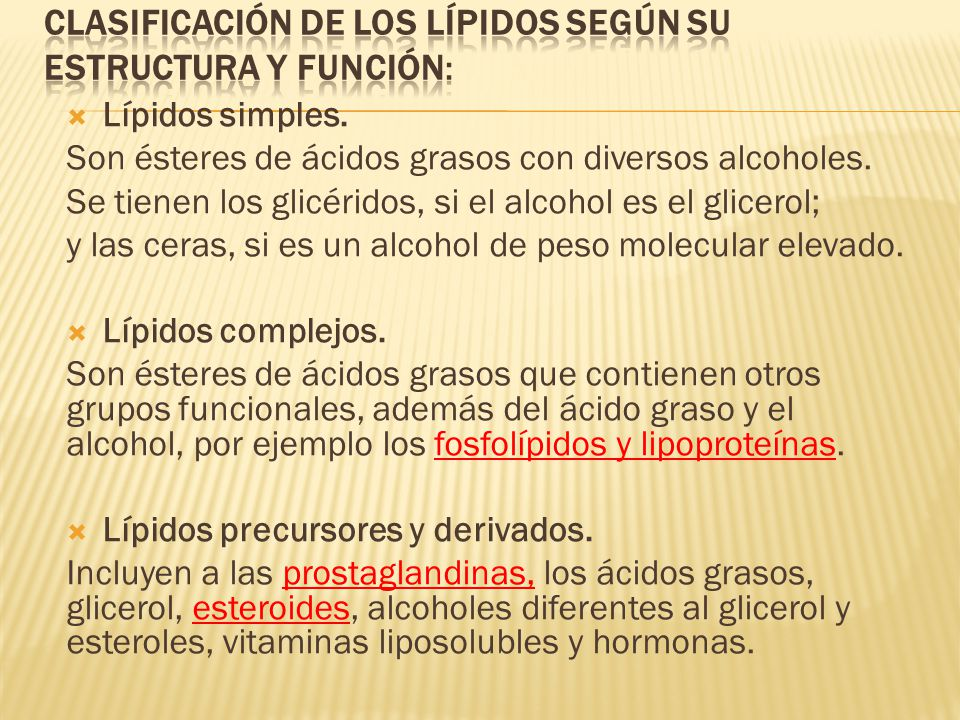 Clasificación de los lípidos según su estructura y función: