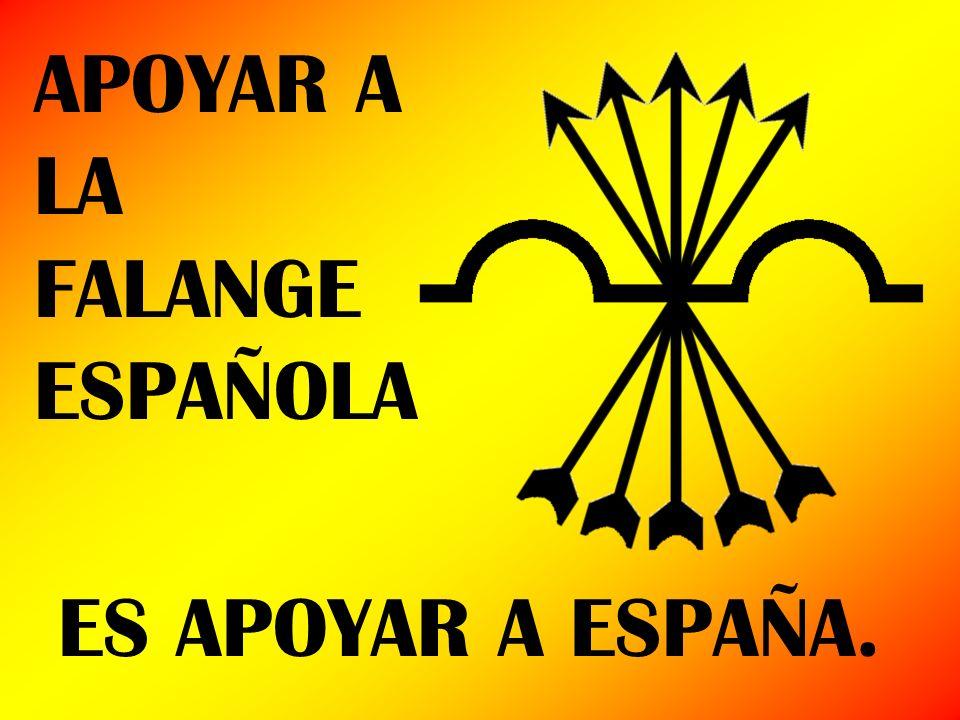 APOYAR A LA FALANGE ESPAÑOLA