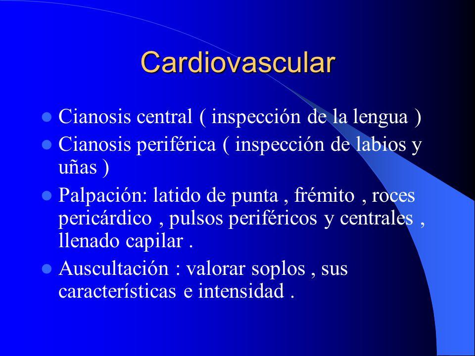 Cardiovascular Cianosis central ( inspección de la lengua )