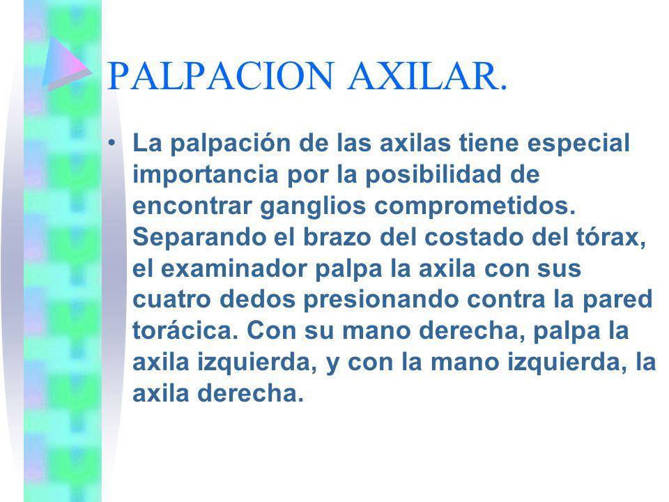 PALPACION AXILAR.