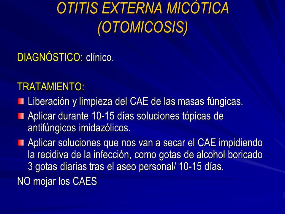 OTITIS EXTERNA MICÓTICA (OTOMICOSIS)