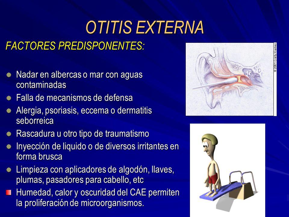 OTITIS EXTERNA FACTORES PREDISPONENTES: