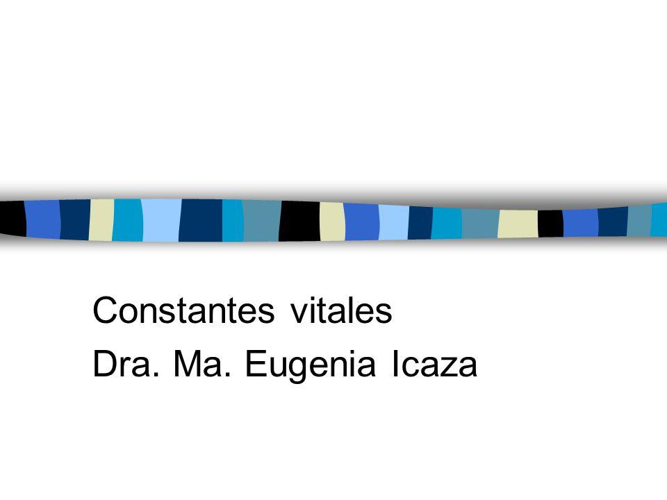 Constantes vitales Dra. Ma. Eugenia Icaza
